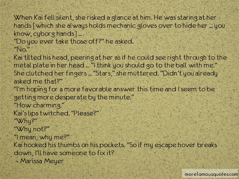 Marissa Meyer Quotes: When Kai Fell Silent She Risked A Glance