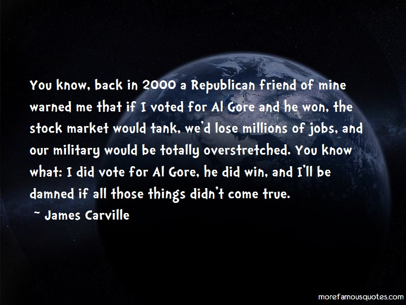 James Carville Quotes: You Know Back In 2000 A Republican