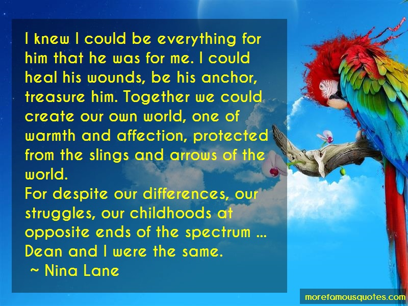 Nina Lane Quotes: I Knew I Could Be Everything For Him