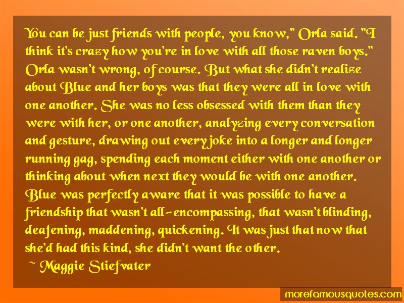Maggie Stiefvater Quotes: You Can Be Just Friends With People You
