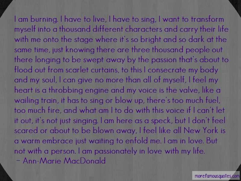 Ann-Marie MacDonald Quotes: I am burning i have to live i have to