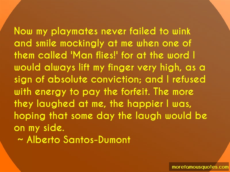 Alberto Santos-Dumont Quotes: Now my playmates never failed to wink