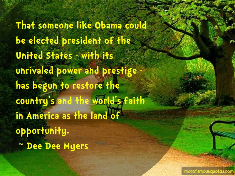 Dee Dee Myers Quotes: That someone like obama could be elected