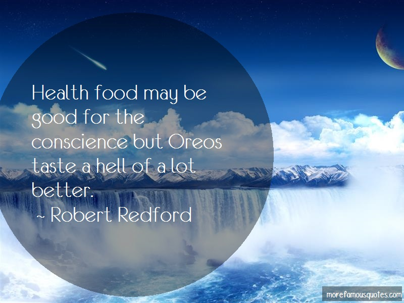 Robert Redford Quotes: Health Food May Be Good For The