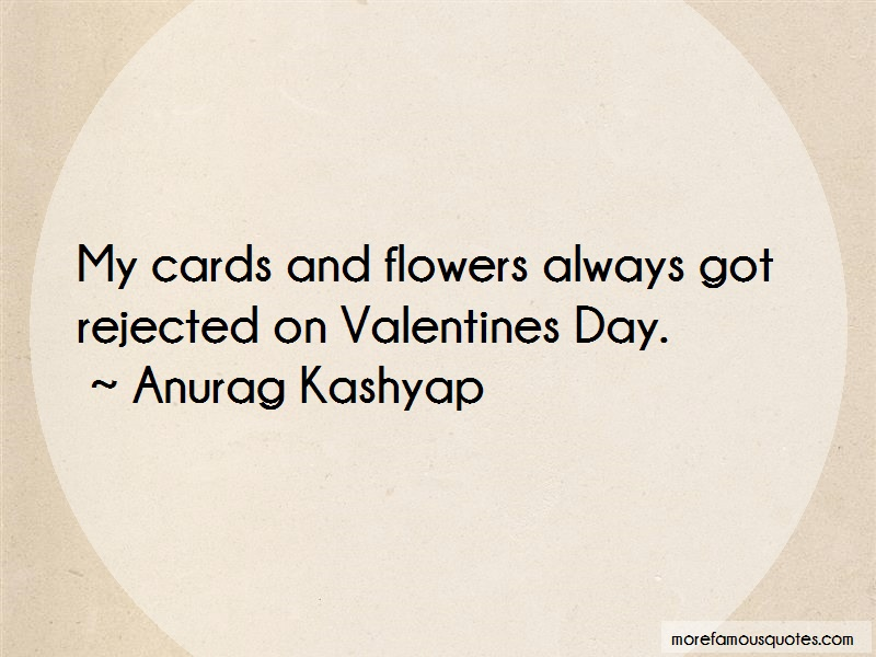 Anurag Kashyap Quotes: My Cards And Flowers Always Got Rejected