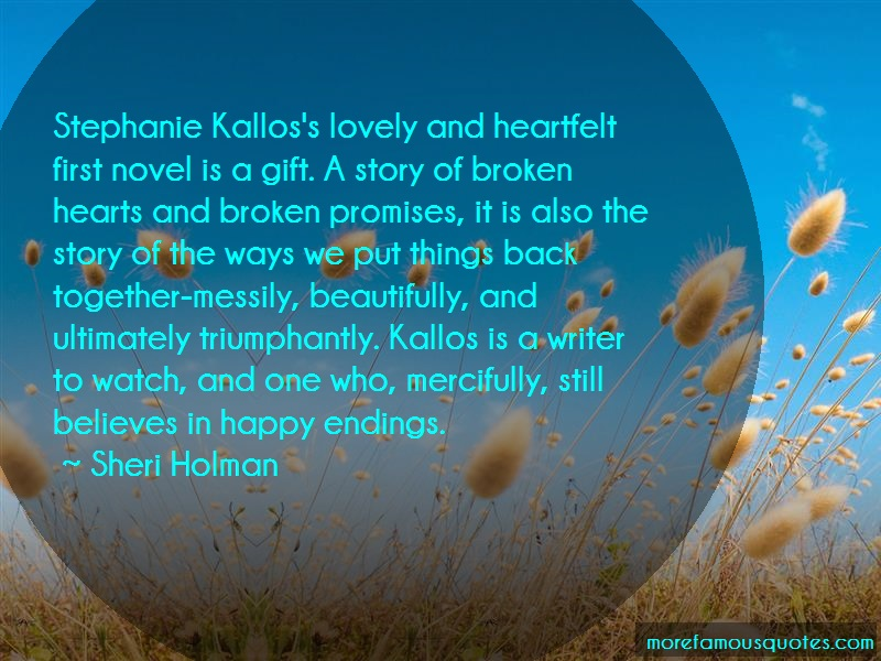 Sheri Holman Quotes: Stephanie kalloss lovely and heartfelt