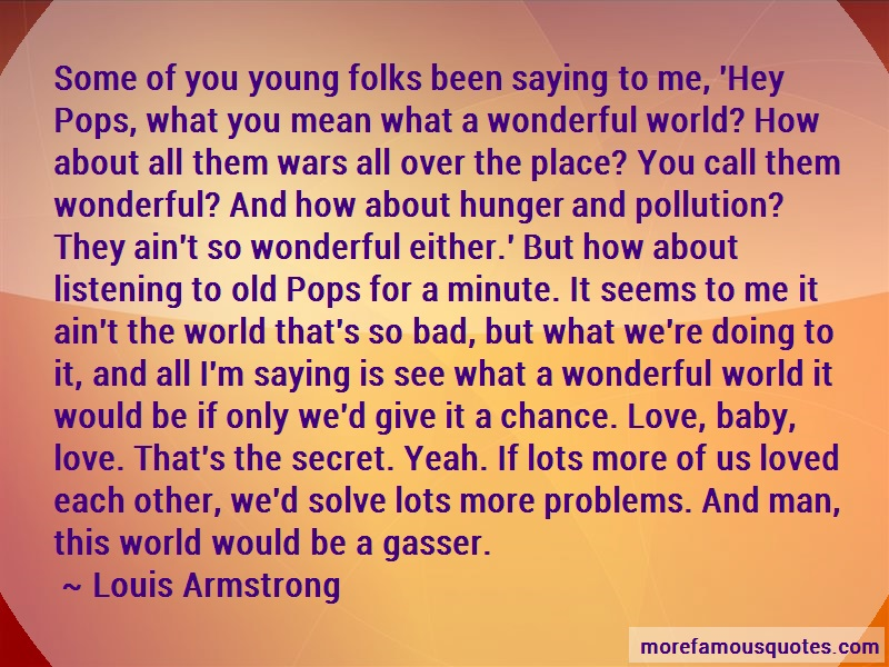 Louis Armstrong Quotes: Some Of You Young Folks Been Saying To