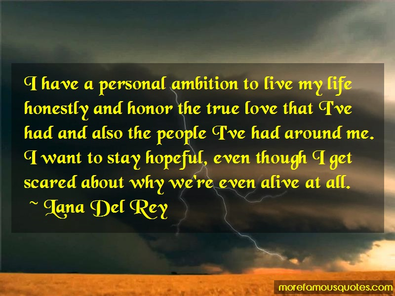 Lana Del Rey Quotes: I have a personal ambition to live my