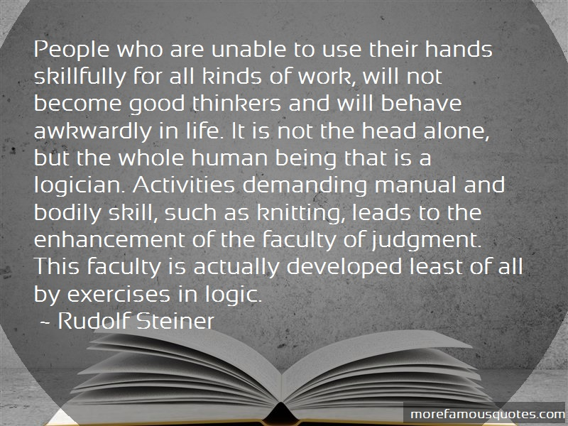 Rudolf Steiner Quotes: People who are unable to use their hands