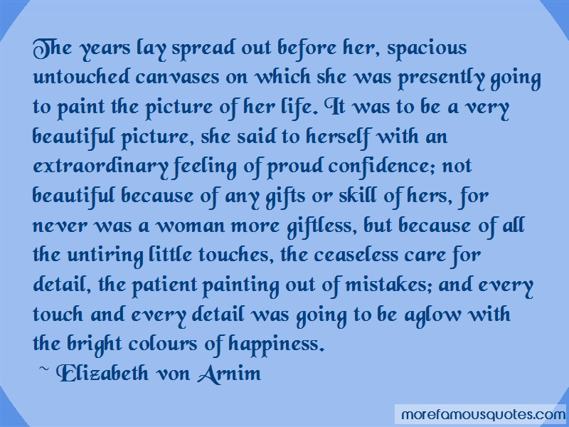 Elizabeth Von Arnim Quotes: The years lay spread out before her