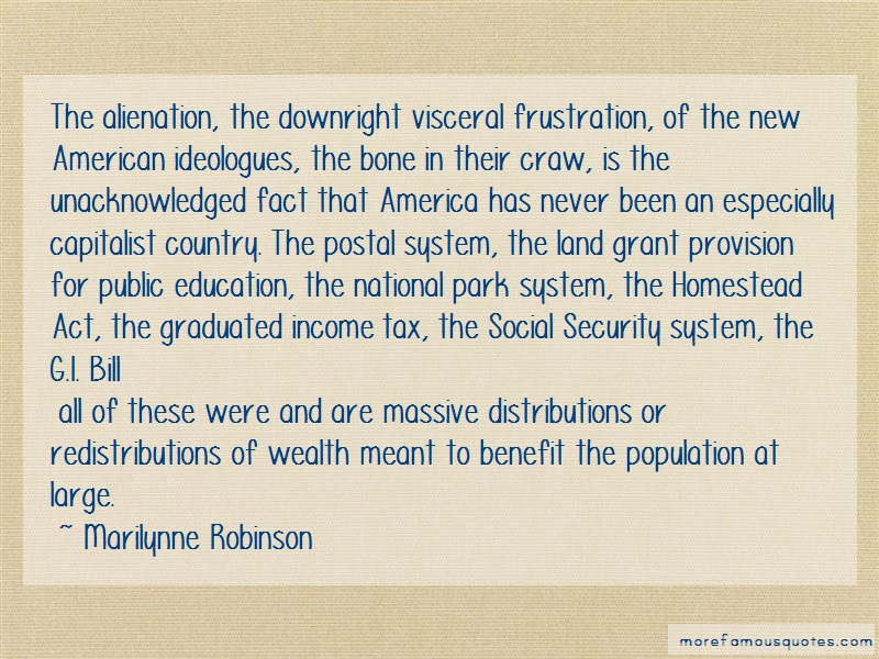Marilynne Robinson Quotes: The alienation the downright visceral