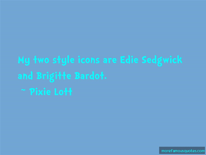 Pixie Lott Quotes: My Two Style Icons Are Edie Sedgwick And