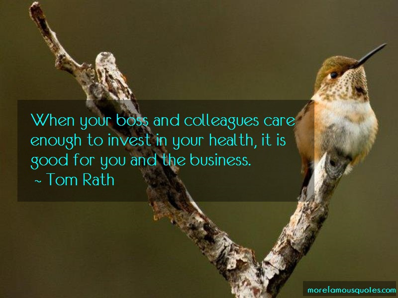 Tom Rath Quotes: When Your Boss And Colleagues Care