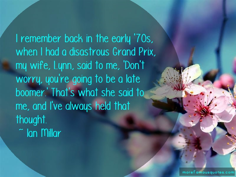 Ian Millar Quotes: I remember back in the early 70s when i