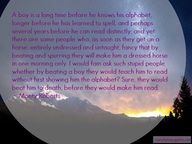 Monty Roberts Quotes: A Boy Is A Long Time Before He Knows His
