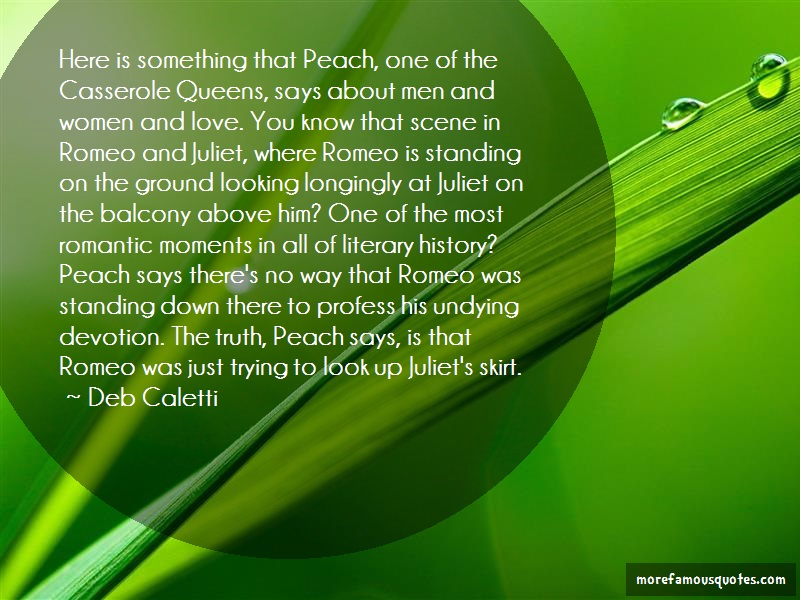 Deb Caletti Quotes: Here is something that peach one of the