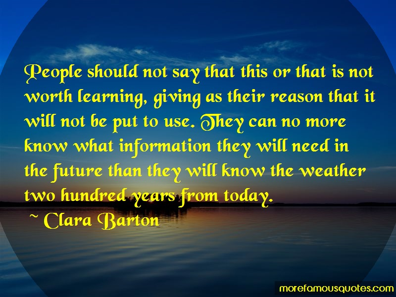 Clara Barton Quotes: People Should Not Say That This Or That