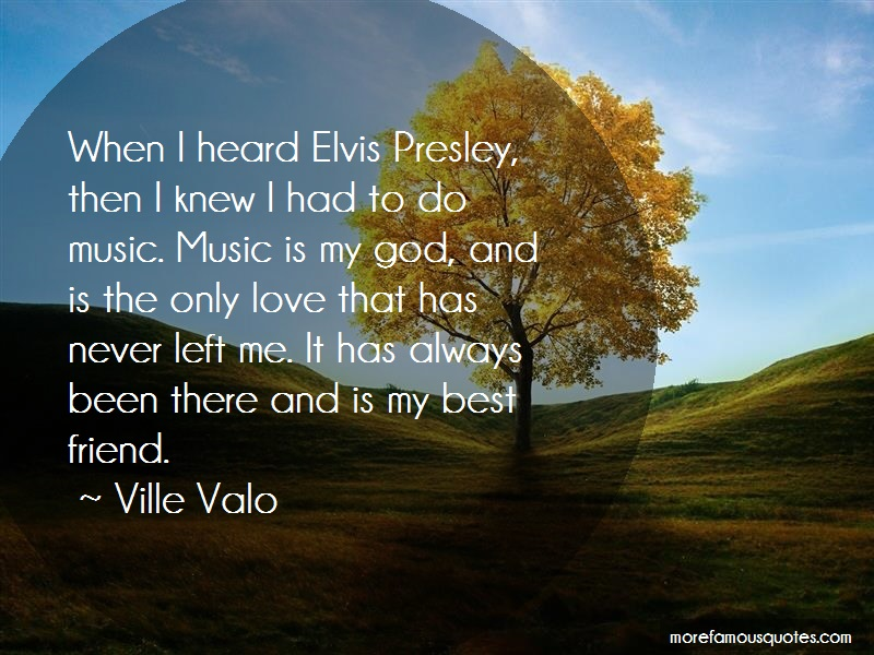 Ville Valo Quotes: When I Heard Elvis Presley Then I Knew I