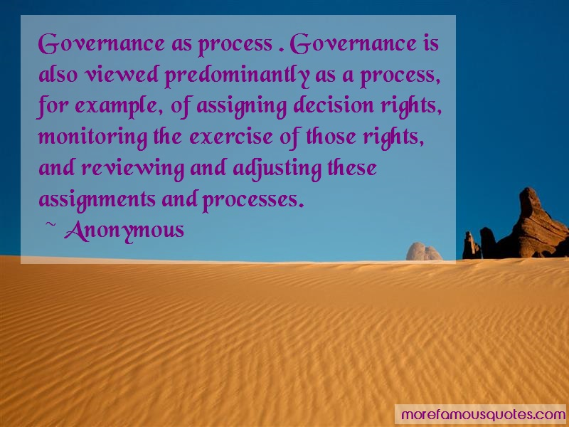 Anonymous. Quotes: Governance as process governance is also