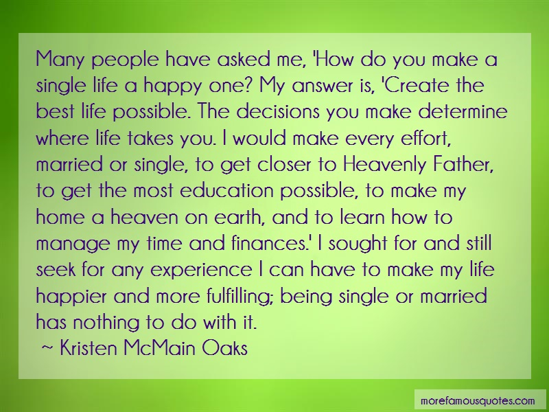 Kristen McMain Oaks Quotes: Many people have asked me how do you