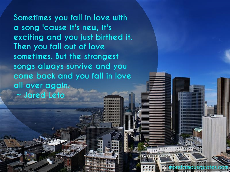 Jared Leto Quotes: Sometimes You Fall In Love With A Song
