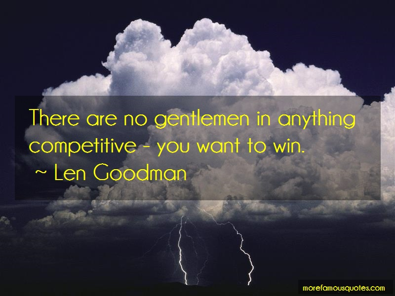 Len Goodman Quotes: There Are No Gentlemen In Anything