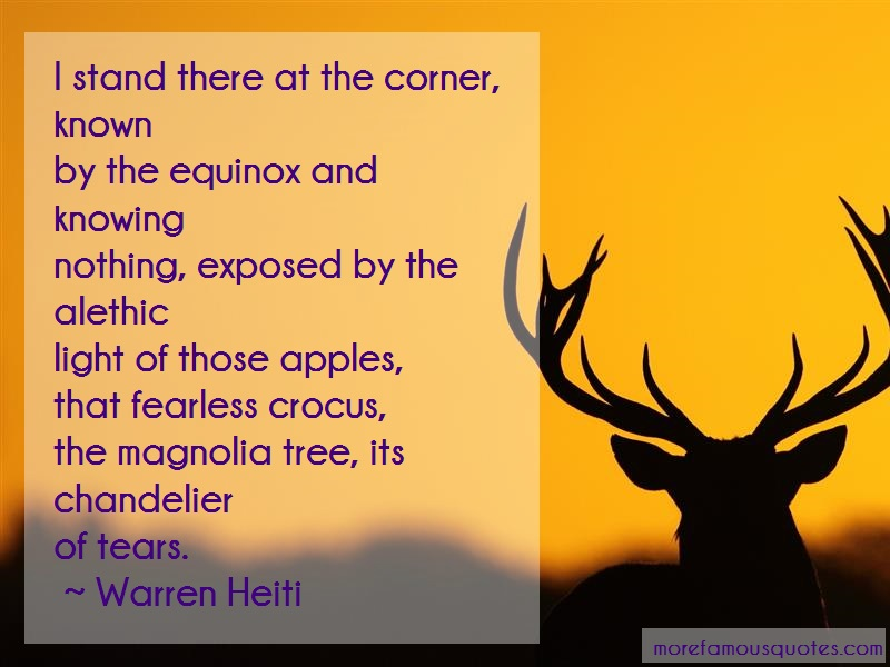 Warren Heiti Quotes: I stand there at the corner known by the