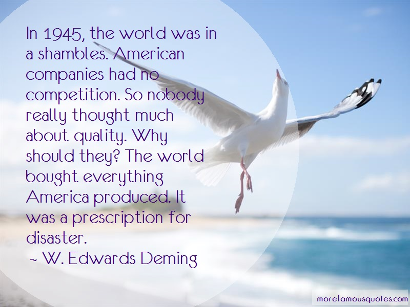 W. Edwards Deming Quotes: In 1945 the world was in a shambles
