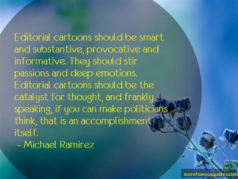 Michael Ramirez Quotes: Editorial Cartoons Should Be Smart And