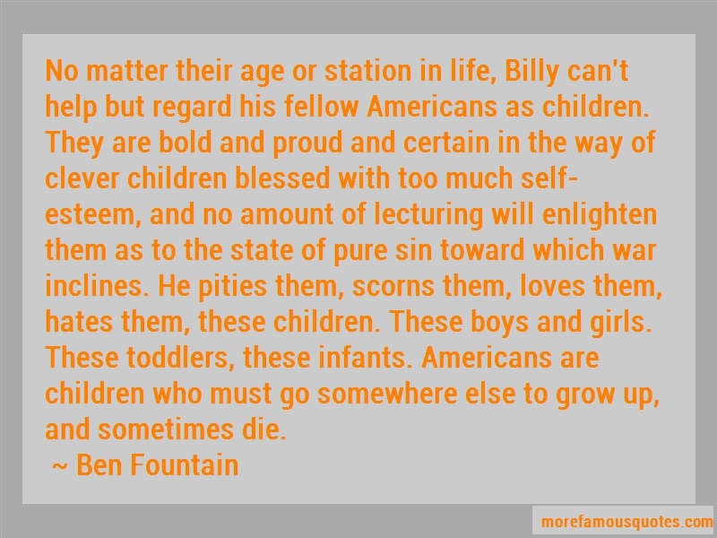 Ben Fountain Quotes: No matter their age or station in life