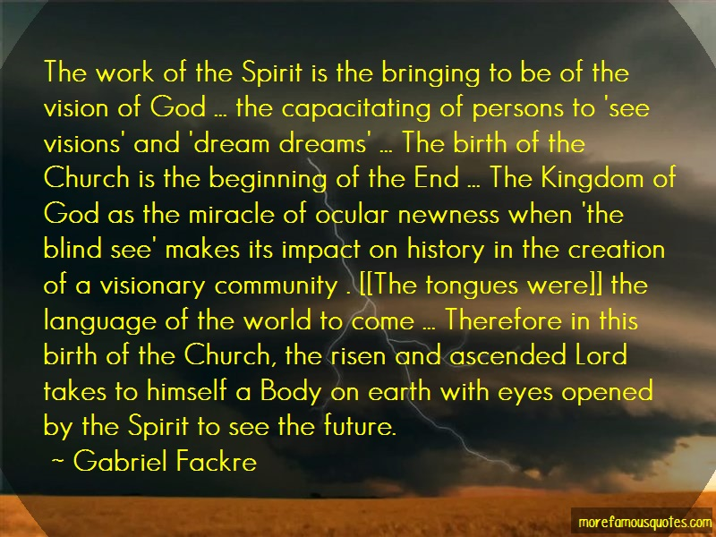 Gabriel Fackre Quotes: The Work Of The Spirit Is The Bringing