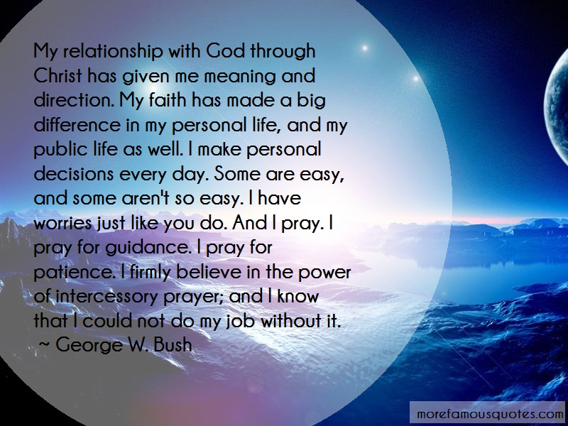 George W. Bush Quotes: My Relationship With God Through Christ
