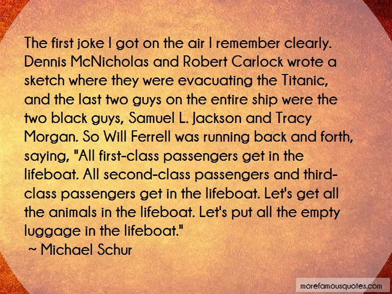 Michael Schur Quotes: The First Joke I Got On The Air I