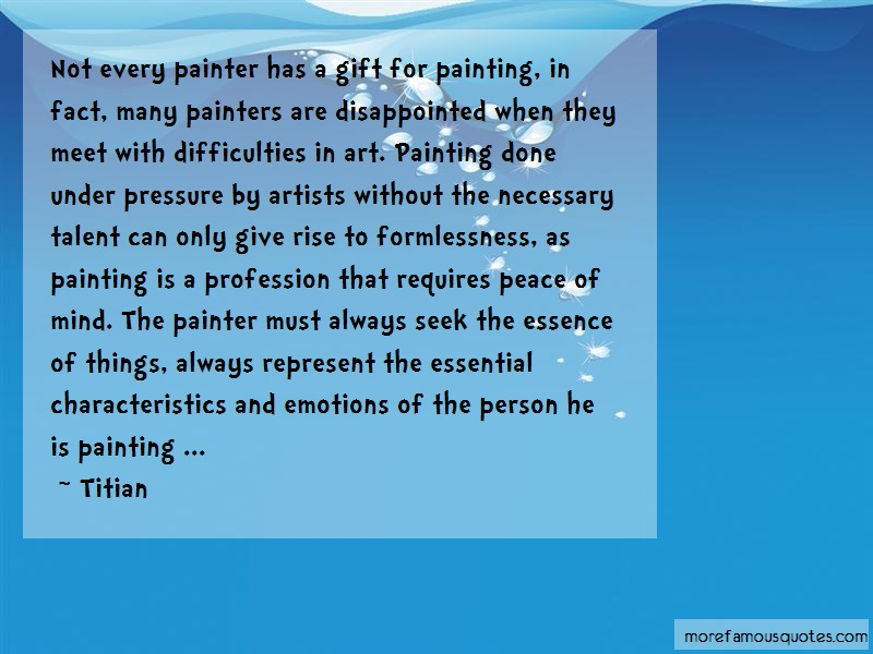 Titian Quotes: Not every painter has a gift for