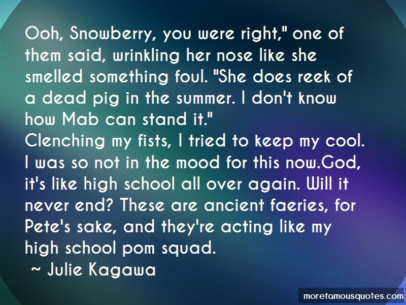 Julie Kagawa Quotes: Ooh snowberry you were right one of them