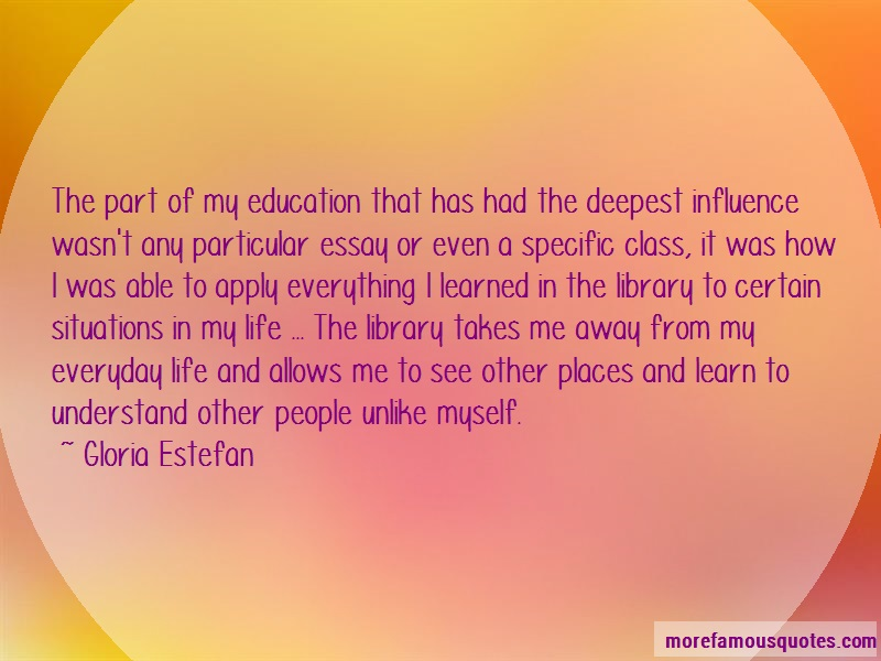 Gloria Estefan Quotes: The Part Of My Education That Has Had