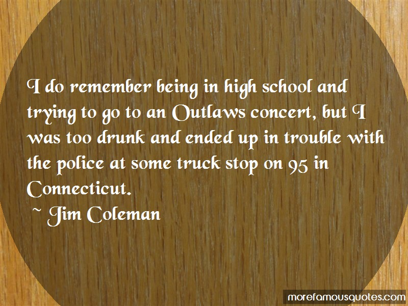 Jim Coleman Quotes: I Do Remember Being In High School And