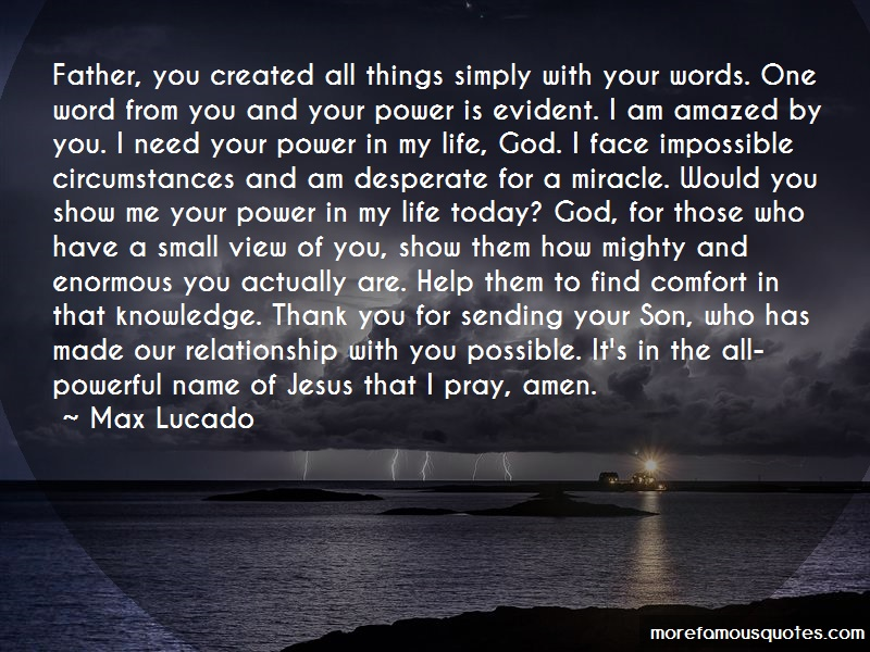 Max Lucado Quotes: Father You Created All Things Simply