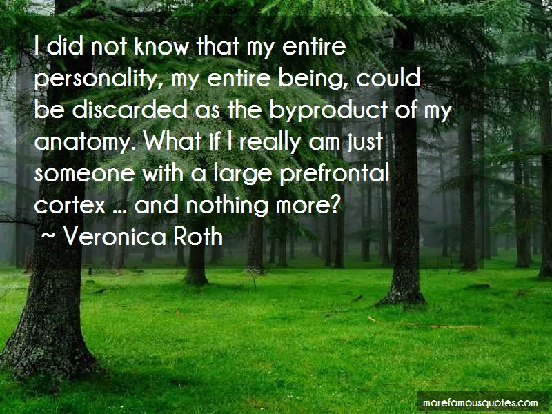 Veronica Roth Quotes: I Did Not Know That My Entire