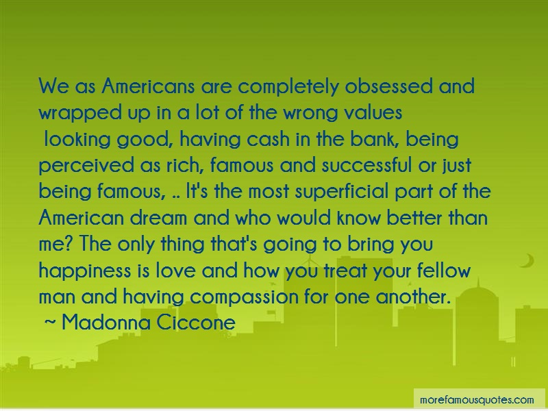 Madonna Ciccone Quotes: We As Americans Are Completely Obsessed