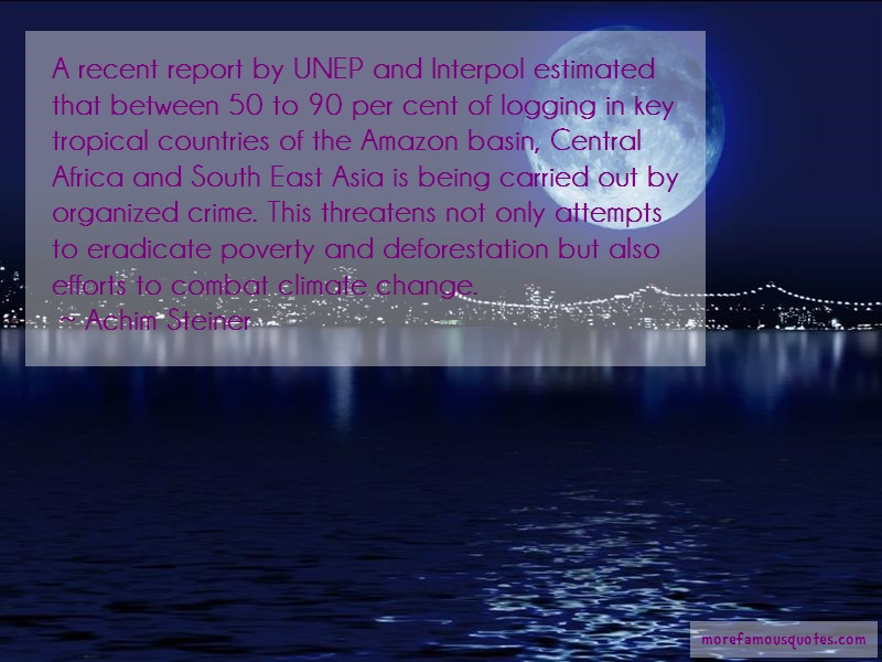 Achim Steiner Quotes: A Recent Report By Unep And Interpol