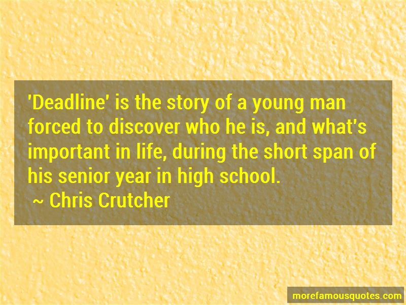 Chris Crutcher Quotes: Deadline Is The Story Of A Young Man