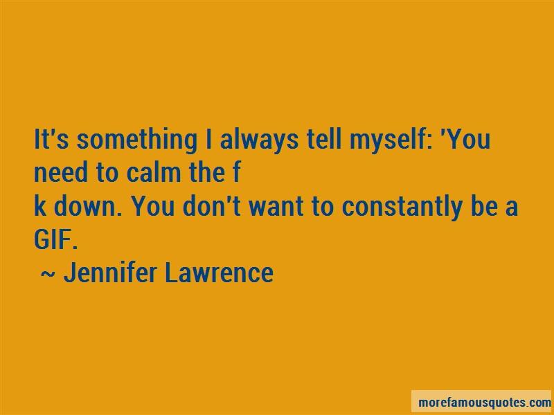 Jennifer Lawrence Quotes: Its something i always tell myself you