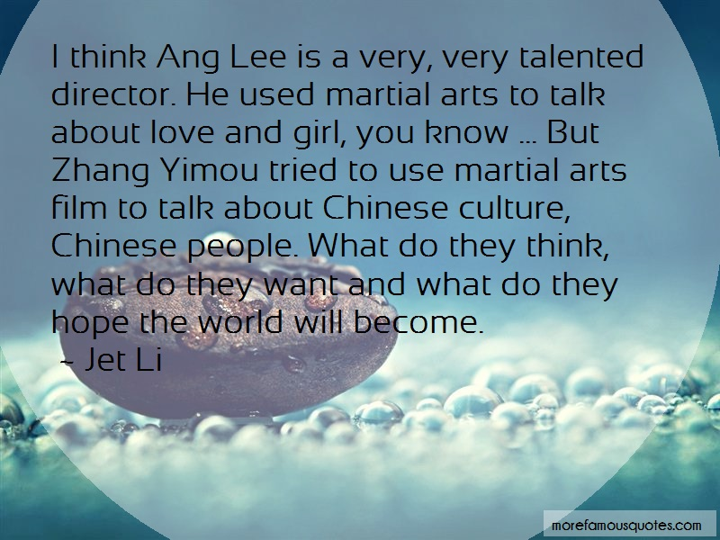 Jet Li Quotes: I Think Ang Lee Is A Very Very Talented