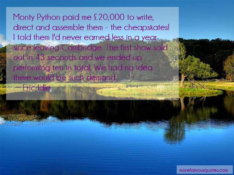 Eric Idle Quotes: Monty Python Paid Me 20 000 To Write