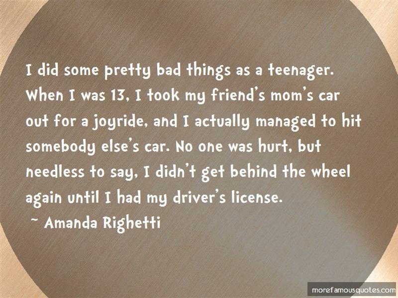 Amanda Righetti Quotes: I Did Some Pretty Bad Things As A