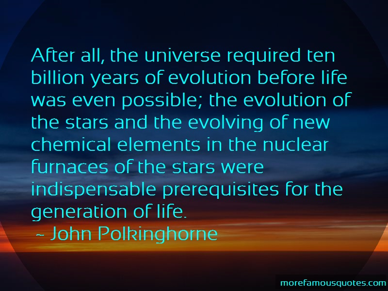 John Polkinghorne Quotes: After all the universe required ten