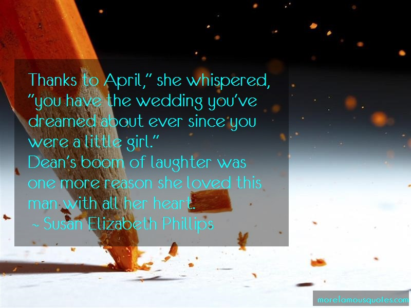 Susan Elizabeth Phillips Quotes: Thanks to april she whispered you have