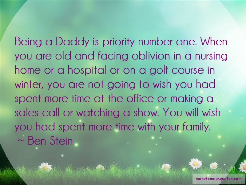 Ben Stein Quotes: Being A Daddy Is Priority Number One