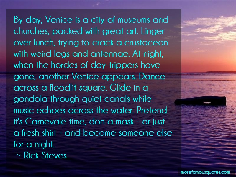 Rick Steves Quotes: By Day Venice Is A City Of Museums And